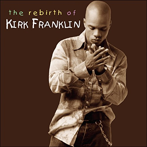 Rebirth of Kirk Franklin