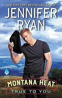 Montana Heat: True to You by [Ryan, Jennifer]