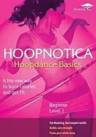 Hoopnotica: Hoop Dance Basics - Beginners Level 1 [DVD]