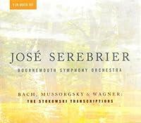 Jose Serebrier: Bach, Mussorgsky & Wagner - The Stokowski Transcriptions by Jose Serebrier (2010-04-27)