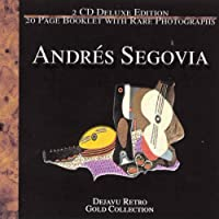 Andres Segovia - The Gold Collection