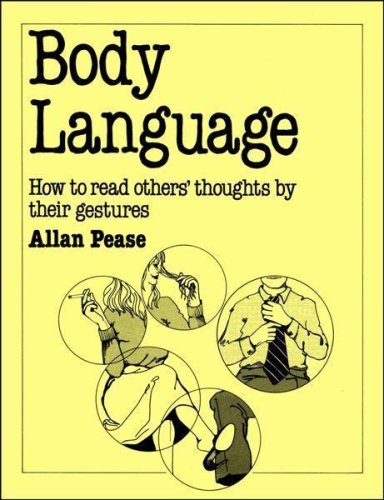 Download Body Language: How to Read Others' Thoughts by Their Gestures 0859694062