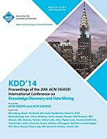 KDD 14 Vol 2 20th ACM SIGKDD Conference on Knowledge Discovery and Data Mining