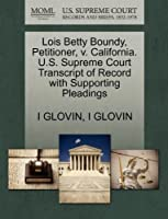 Lois Betty Boundy, Petitioner, V. California. U.S. Supreme Court Transcript of Record with Supporting Pleadings