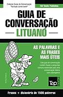 Guia de Conversação Portuguès-Lituano E Dicionário Conciso 1500 Palavras