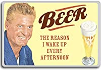 Beer The Only Reason I Wake Up Every Afternoon - motivational inspirational quotes fridge magnet - ?????????