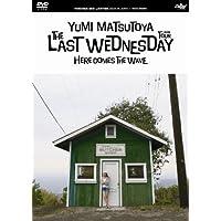 松任谷由実 THE LAST WEDNESDAY TOUR 2006 ~HERE COMES THE WAVE~