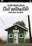 THE LAST WEDNESDAY TOUR 2006~HERE COMES TH...[DVD]