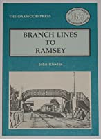 Branch Lines to Ramsey (Locomotion Papers)