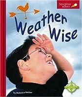 Weather Wise (Spyglass Books)