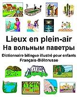 Français-Biélorusse Lieux en plein-air/На вольным паветры Dictionnaire bilingue illustré pour enfants