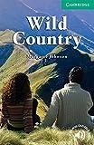Wild Country Level 3 (Cambridge English Readers)