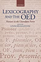 Lexicography and the OED: Pioneers in the Untrodden Forest (Oxford Studies in Lexicography and Lexicology)