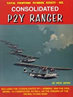 Consolidated P2Y Ranger (Naval Fighters) by Steve Ginter(2013-07-08)