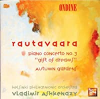 "Rautavaara: Piano Concerto No. 3 ""Gift of Dreams"", Autumn Gardens / Ashkenazy"