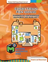 Funkytown Fun House Student Mathematicians Journal: Focusing on Proportional Reasoning & Similarity (Project M3, Level 5)