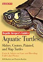 Aquatic Turtles: Sliders, Cooters, Painted, and Map Turtles (Reptile Keeper's Guide)