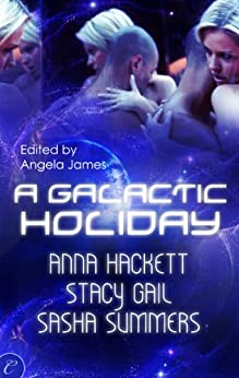 A Galactic Holiday: An Anthology by [Gail, Stacy, Summers, Sasha, Hackett, Anna]