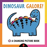 Dinosaur Galore (Changing Picture Books)