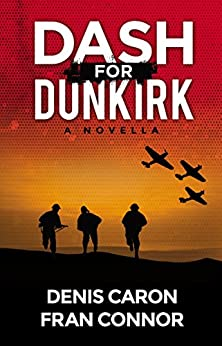 Dash for Dunkirk: Inspired by True Events by [Caron, Denis, Connor, Fran]