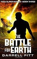 The Battle for Earth (Teen Superheroes)