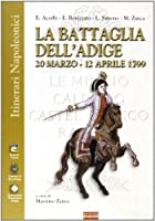 La battaglia dell'Adige. 20 marzo-12 aprile 1799