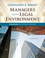 Managers and the Legal Environment: Strategies for the 21st Century 7th (seventh) Edition by Bagley, Constance E. [2012] by Cengage Learning [並行輸入品]