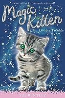 Double Trouble #4 (Magic Kitten)