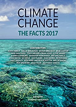 Climate Change: The Facts 2017 by [Watts, Anthony, Ridley, Matt, Lomborg, Bjørn, James, Clive, Ridd, Peter, Spencer, Roy, Nova, Jo, Soon, Willie, Idso, Craig]