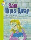 *LILA:SS:S8: SAM RUNS AWAY (LITERACY LAND)