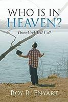 Who Is in Heaven?