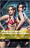 Do whatever you want with beautiful girls in the zombie world: violence、Force、girl、Doomsday porn (I collect beauties at the end of the world Book 1) (English Edition)