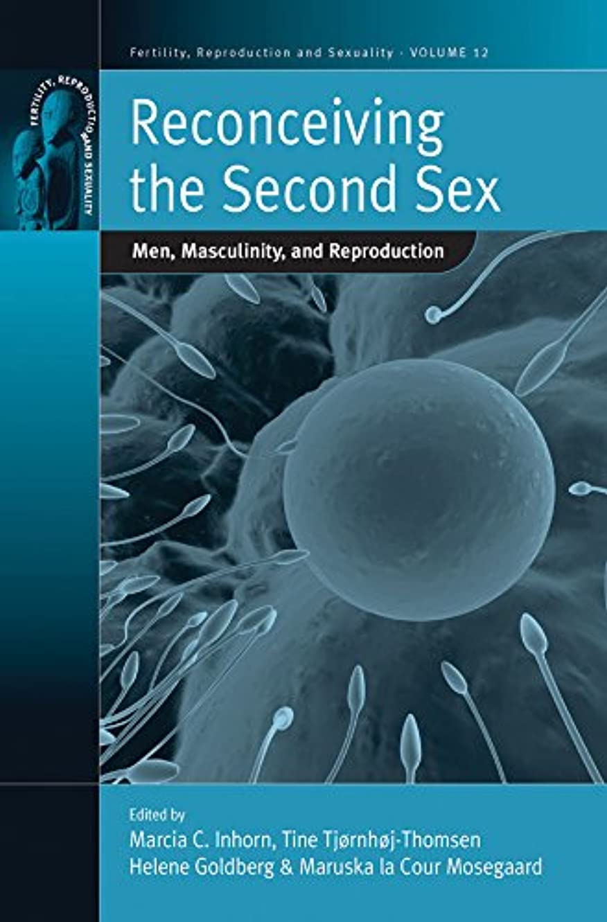 手前述の戦いReconceiving the Second Sex: Men, Masculinity, and Reproduction (Fertility, Reproduction and Sexuality: Social and Cultural Perspectives)