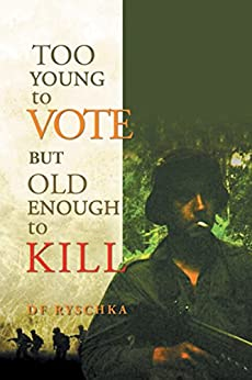 Too Young to Vote but Old Enough to Kill by [Ryschka, DF]