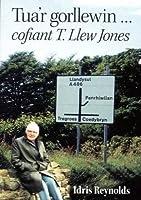 Tua'r Gorllewin - Cofiant T. Llew Jones
