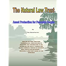 The Natural Law Trust: State of the Art Asset Protection for Peaceful People