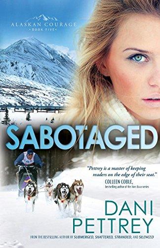 Download Sabotaged (Alaskan Courage) 076421196X