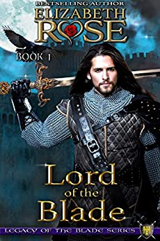 Lord of the Blade (Legacy of the Blade Book 1) by [Rose, Elizabeth]
