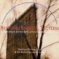 Restless Endless Tactless
