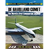 De Havilland Comet: The World's First Commercial Jetliner (World's Greatest Airliners)