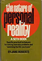 Nature of Personal Reality: Seth Book