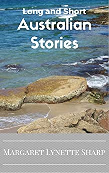 Long and Short Australian Stories by [Sharp, Margaret Lynette]