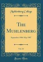 The Muhlenberg, Vol. 24: September 1906-May 1907 (Classic Reprint)