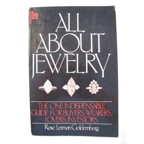 All about jewelry: The one indispensable guide for jewelry buyers, wearers, lovers, and investors