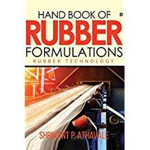 Hand Book of Rubber Formulations : Rubber Technology