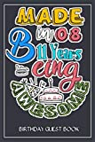 Birthday Guest Book: Made in 08 11 Years Old Of Being Awesome 11th Birthday invitations Guest Book Happy Birtday Gif For 11 Year Old Party Supplies.