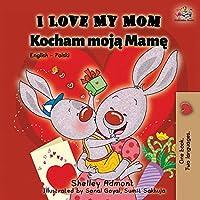 I Love My Mom: English Polish Bilingual Book (English Polish Bilingual Collection)