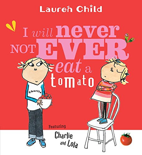 I Will Never Not Ever Eat a Tomato (Charlie and Lola)の詳細を見る