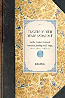 Travels of Four Years and a Half: In the United States of America; During 1798, 1799, 1800, 1801, and 1802 (Travel in America)