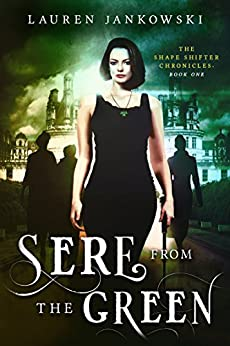 Sere from the Green (The Shape Shifter Chronicles Book 1) by [Jankowski, Lauren]